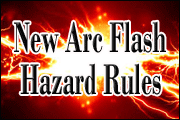 New Arc Flash Hazard Rules